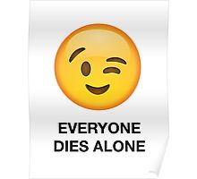 EVERYONE DIES ALONE Poster