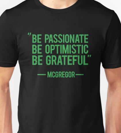 McGregor Quote - Be Passionate Unisex T-Shirt