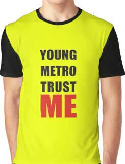 young metro trust me Graphic T-Shirt