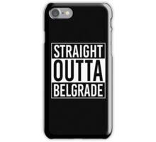 Straight Outta Belgrade iPhone Case/Skin