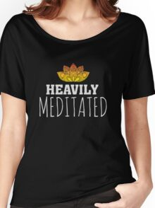 Heavily Meditated - Yoga Zen Lotus Flower Women's Relaxed Fit T-Shirt