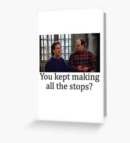 All the stops Greeting Card