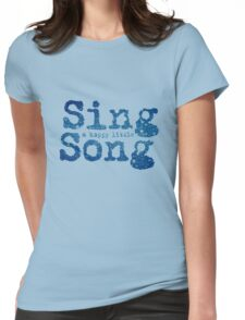 Sing a happy little Song Womens Fitted T-Shirt
