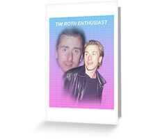 Tim Roth Enthusiast Greeting Card