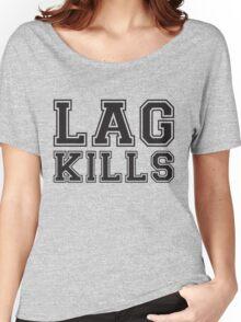 Lag Kills Women's Relaxed Fit T-Shirt
