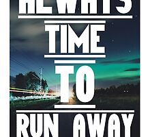 always time to run away start fresh new  by paulieeeb