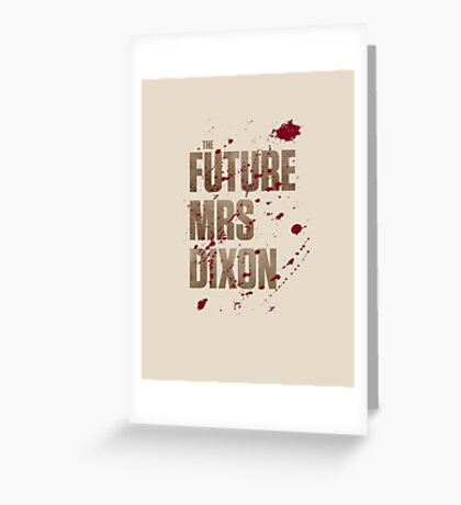 The Future Mrs Dixon Greeting Card