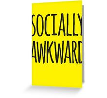Socially awkward Greeting Card
