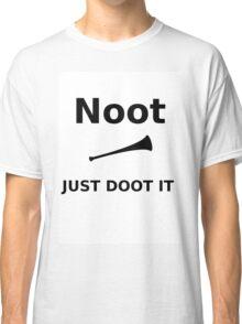 Just DOOT it Noot Classic T-Shirt