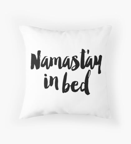 Caligraphy Namastay In Bed Throw Pillow