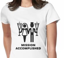 Mission Accomplished (Wedding / Marriage / Sparkling Wine / Black) Womens Fitted T-Shirt