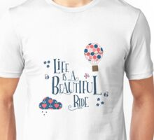 Life is a beautiful ride Unisex T-Shirt