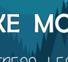 Hike More, Stress Less Sticker