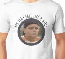 You Play Ball Like a Girl - The Sandlot Unisex T-Shirt