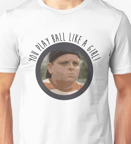 You Play Ball Like a Girl - The Sandlot Unisex T-Shirt