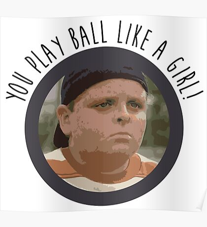 You Play Ball Like a Girl - The Sandlot Poster