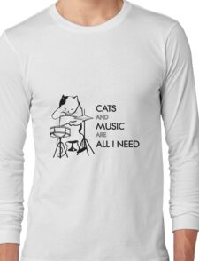 Cats and music are all I need Long Sleeve T-Shirt