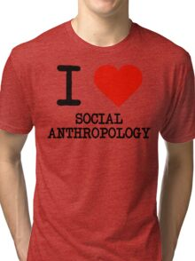 I Love Social Anthropology Tri-blend T-Shirt