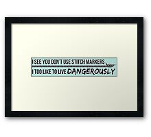 You don't use stitch markers? Framed Print