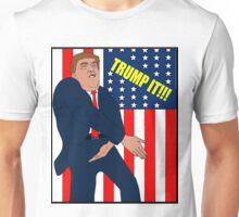 Donald Trump- Trump It Unisex T-Shirt