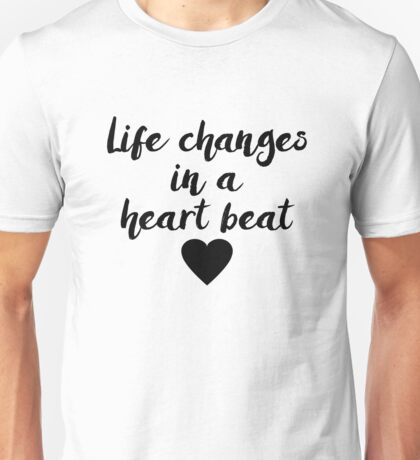 Grey's Anatomy - Life changes in a heart beat Unisex T-Shirt