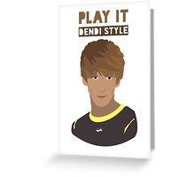 Play it Dendi Style - Danil - Dota2 Greeting Card