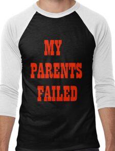 My Parents Failed Men's Baseball ¾ T-Shirt