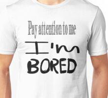 I'm Bored Alternate Style Unisex T-Shirt