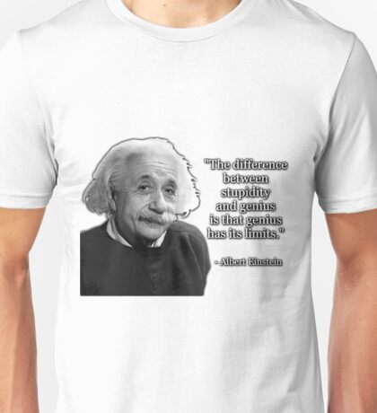 Albert Einstein on Genius and Stupidity Unisex T-Shirt