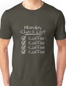 Monday Coffee? Check! Unisex T-Shirt