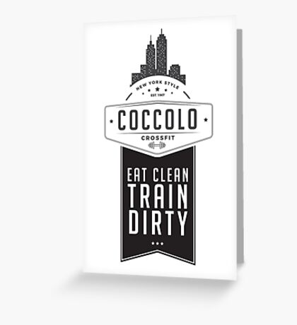 Coccolo Eat Clean Train Dirty CrossFit Greeting Card