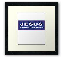 Jesus - Make America Christian Again! Framed Print