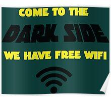 Dark Side has Free WiFi Poster