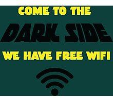 Dark Side has Free WiFi Photographic Print