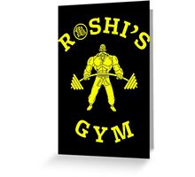 ROSHI'S GYM Greeting Card