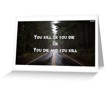 The walking dead quote Greeting Card