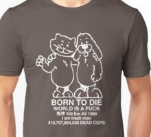 born to die world is a fuck Unisex T-Shirt