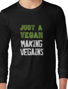 Just a vegan making vegains - funny workout gym  Long Sleeve T-Shirt