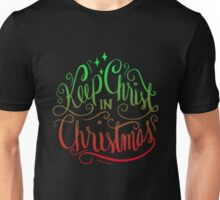 Keep Christ in Christmas - Christian Holiday  Unisex T-Shirt