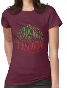 Keep Christ in Christmas - Christian Holiday  Womens Fitted T-Shirt