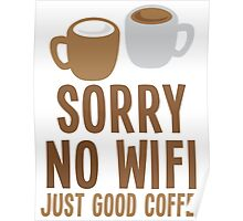 Sorry no WIFI just good coffee Poster