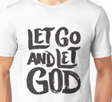 Let Go and Let God - Christian Unisex T-Shirt