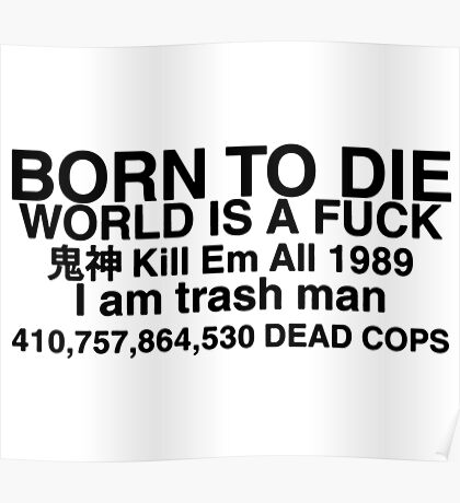born to die is a fuck Poster