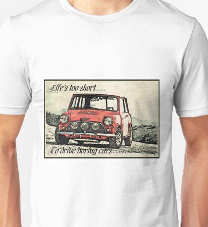 Mini Lifes too short Unisex T-Shirt