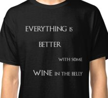 better with wine Classic T-Shirt