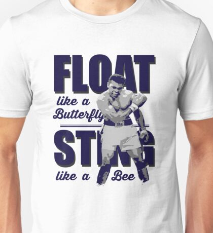 Float Like a Butterfly, Sting Like a Bee Unisex T-Shirt