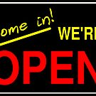 Come in! We're Open by Chillee Wilson by ChilleeWilson