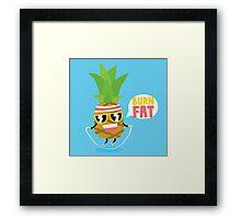 Burn fat pineapple Framed Print
