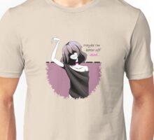Better Off Dead Unisex T-Shirt