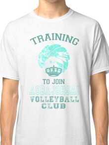Training to join Aobajohsai Volleyball Club Classic T-Shirt